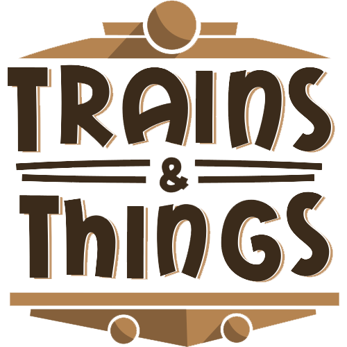 Trains & Things
